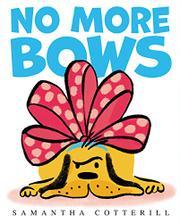 NO MORE BOWS by Samantha Cotterill