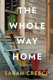 THE WHOLE WAY HOME by Sarah Creech