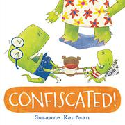 CONFISCATED! by Suzanne Kaufman