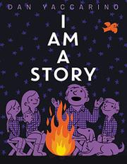 I AM A STORY by Dan Yaccarino