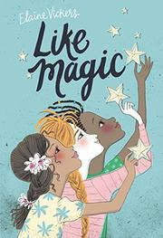 LIKE MAGIC by Elaine Vickers