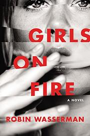 GIRLS ON FIRE by Robin Wasserman