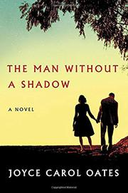 THE MAN WITHOUT A SHADOW by Joyce Carol Oates