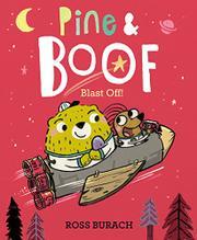 PINE & BOOF BLAST OFF by Ross Burach