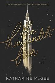 THE THOUSANDTH FLOOR by Katharine McGee