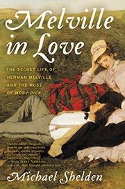 MELVILLE IN LOVE by Michael Shelden