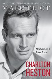CHARLTON HESTON by Marc Eliot