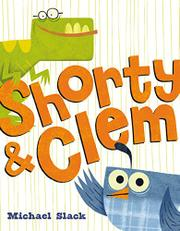 SHORTY & CLEM by Michael Slack