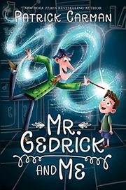 MR. GEDRICK AND ME by Patrick Carman