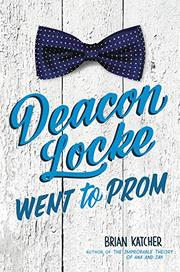 DEACON LOCKE WENT TO PROM by Brian Katcher