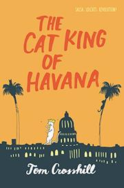 THE CAT KING OF HAVANA by Tom Crosshill