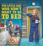 THE LITTLE GIRL WHO DIDN'T WANT TO GO TO BED by David Engledow