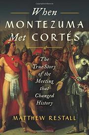 WHEN MONTEZUMA MET CORTÉS by Matthew Restall