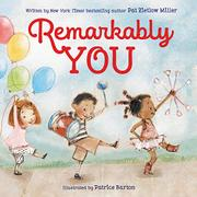 REMARKABLY YOU by Pat Zietlow Miller