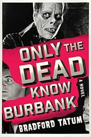 ONLY THE DEAD KNOW BURBANK by Bradford Tatum