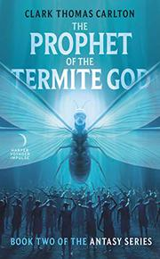 PROPHET OF THE TERMITE GOD by Clark Thomas  Carlton