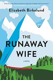 THE RUNAWAY WIFE by Elizabeth  Birkelund