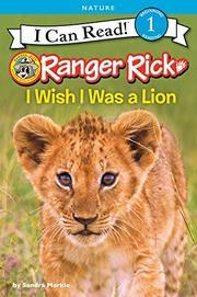 I WISH I WAS A LION by Sandra Markle
