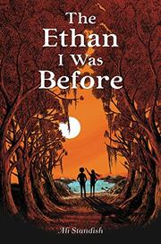 THE ETHAN I WAS BEFORE by Ali Standish