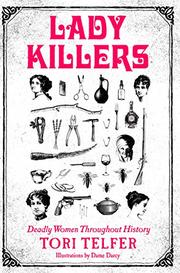 LADY KILLERS by Tori  Telfer