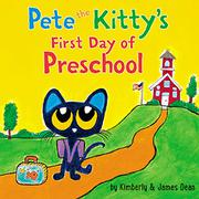 PETE THE KITTY'S FIRST DAY OF PRESCHOOL  by Kimberly Dean