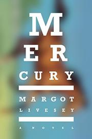 MERCURY by Margot Livesey