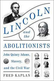 LINCOLN AND THE ABOLITIONISTS by Fred Kaplan
