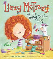 LIZZY MCTIZZY AND THE BUSY DIZZY DAY by Sarah Weeks