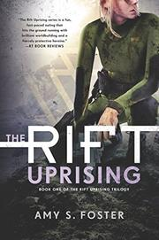 THE RIFT UPRISING by Amy Foster