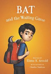 BAT AND THE WAITING GAME by Elana K. Arnold