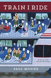 TRAIN I RIDE by Paul Mosier