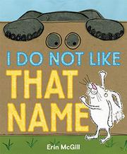 I DO NOT LIKE THAT NAME by Erin McGill