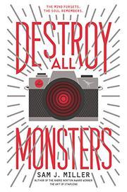 DESTROY ALL MONSTERS by Sam J. Miller