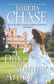 A DUKE IN SHINING ARMOR by Loretta Chase