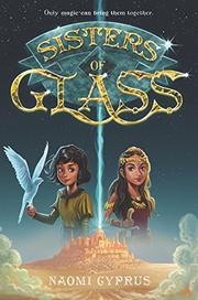 SISTERS OF GLASS  by Naomi  Cyprus