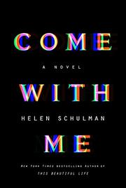 COME WITH ME by Helen Schulman