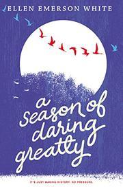 A SEASON OF DARING GREATLY by Ellen Emerson White