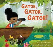 GATOR, GATOR, GATOR! by Daniel Bernstrom