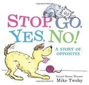 STOP, GO, YES, NO! by Mike Twohy