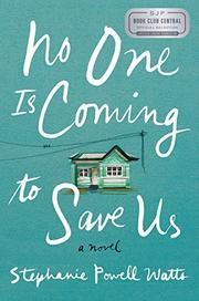 NO ONE IS COMING TO SAVE US by Stephanie Powell Watts