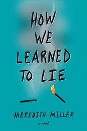 HOW WE LEARNED TO LIE by Meredith Miller
