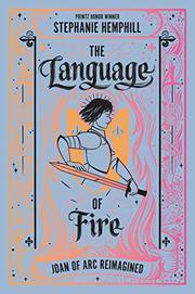 THE LANGUAGE OF FIRE by Stephanie Hemphill
