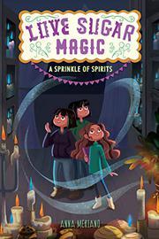 A SPRINKLE OF SPIRITS by Anna Meriano