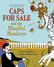 CAPS FOR SALE AND THE MINDFUL MONKEYS by Ann Marie Mulhearn  Sayer