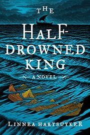 THE HALF-DROWNED KING by Linnea Hartsuyker