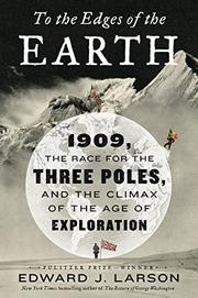 TO THE EDGES OF THE EARTH by Edward J. Larson