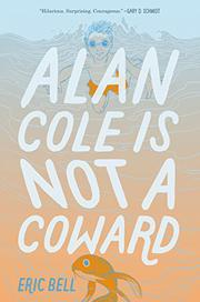 ALAN COLE IS NOT A COWARD by Eric Bell