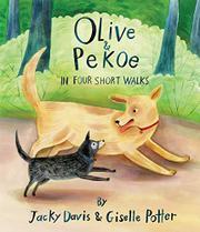 OLIVE & PEKOE IN FOUR SHORT WALKS by Jacky Davis