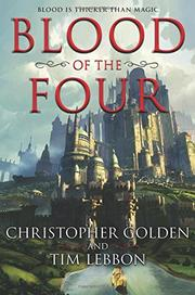 BLOOD OF THE FOUR by Christopher Golden