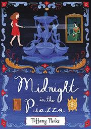 MIDNIGHT IN THE PIAZZA by Tiffany Parks